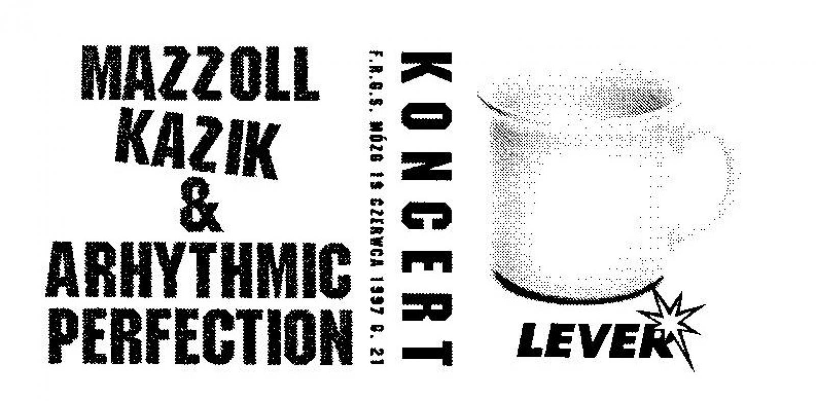 Kazik, Mazzoll & Arhythmic Perfection