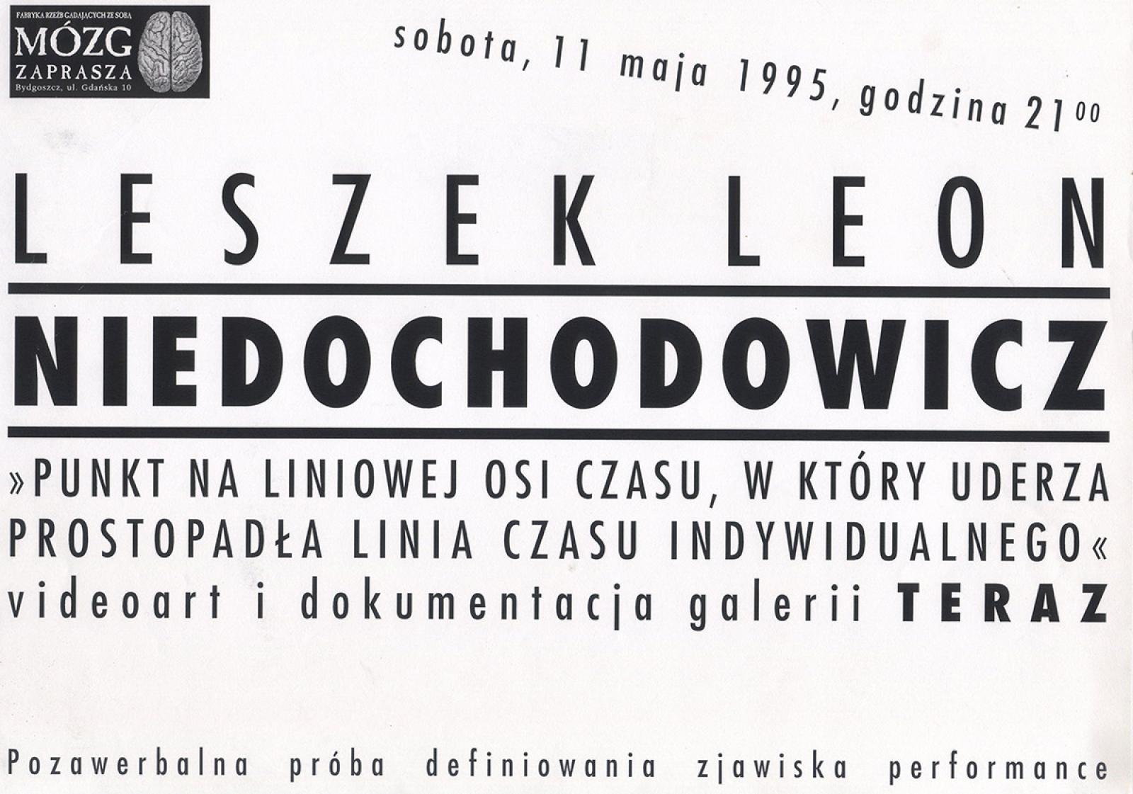 """Leon Leszek Niedochodowicz """"Punkt na liniowej osi czasu, w który uderza prostopadła linia czasu indywidualnego"""""""