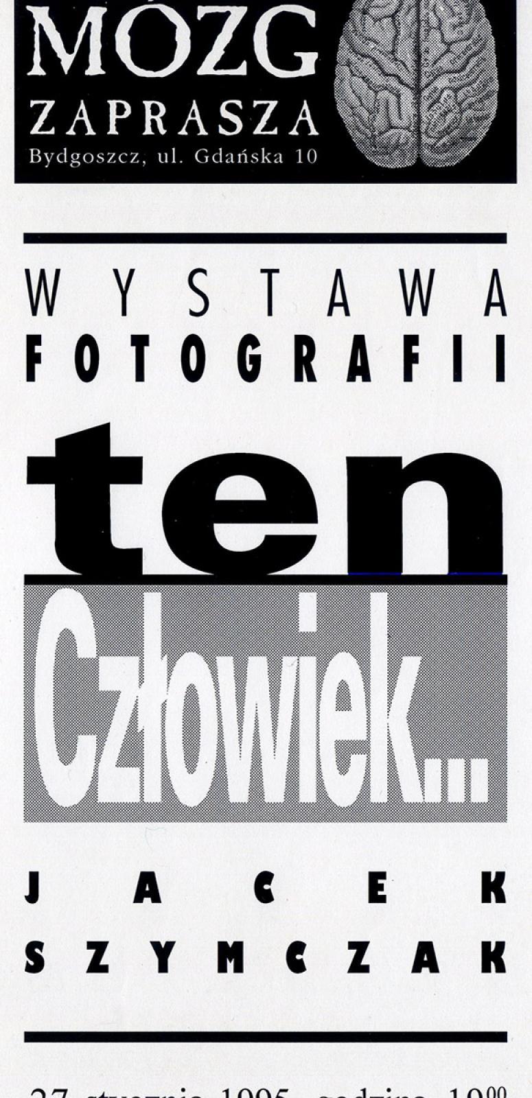 """Jacek Szymczak """"Ten człowiek"""" - wystawa fotografii"""