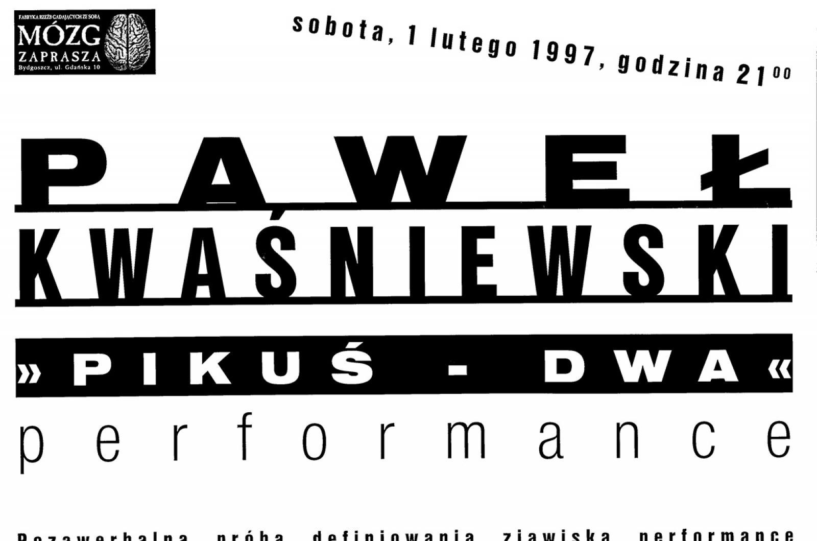 """Paweł Kwaśniewski - """"Pikuś dwa"""" - z cyklu: pozawerbalna próba definiowania zjawiska performance"""
