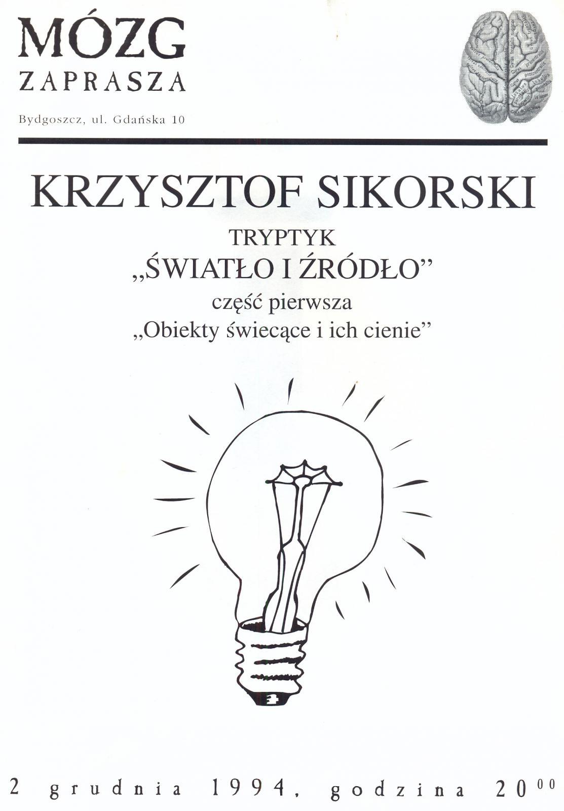 """Krzysztof Sikorski: tryptyk """"Światło i zródło"""", cz. I - """"Obiekty świecące i ich cienie"""""""
