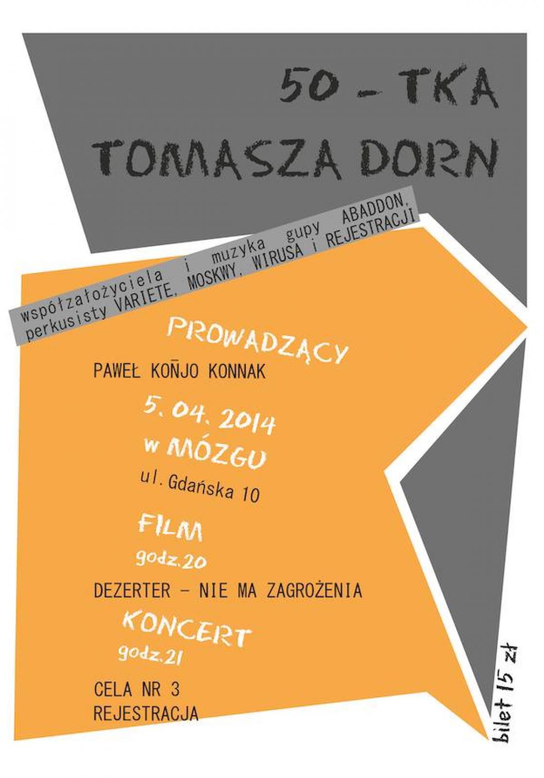 50tka TOMASZA DORN - seria koncertów/projekcja